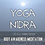 Yoga Nidra: Body Awareness Meditation | Greg Cetus