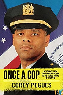 Book Cover: Once a Cop: My Journey from Former Crack Dealer to the Highest Ranks of the NYPD