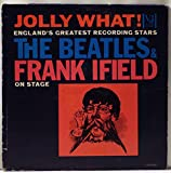 Jolly What! the Beatles & Frank Ifield