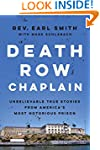 Death Row Chaplain: Unbelievable True...
