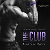 The Club: The Club Trilogy, Book 1 | [Lauren Rowe]