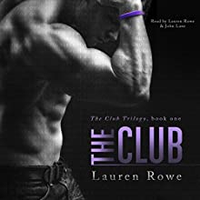 The Club: The Club Trilogy, Book 1 (       UNABRIDGED) by Lauren Rowe Narrated by Lauren Rowe, John Lane