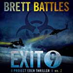 Exit 9: A Project Eden Thriller, Book 2 (       UNABRIDGED) by Brett Battles Narrated by Macleod Andrews
