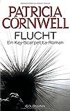 Flucht: Kay Scarpettas 2. Fall (Romane mit der Gerichtsmedizinerin Dr. Kay Scarpetta, Band 2)