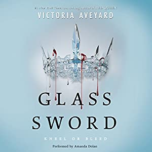 Glass Sword Audiobook by Victoria Aveyard Narrated by Amanda Dolan