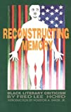 img - for Reconstructing Memory: Black Literary Criticism book / textbook / text book
