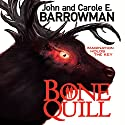 Bone Quill Audiobook by John Barrowman Narrated by John Barrowman, Carol E. Barrowman