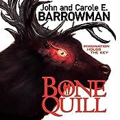 Bone Quill | [John Barrowman]
