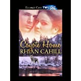 Coyote Home (Coyote Hunger, Book One) ~ Rhian Cahill