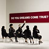 DO YOU DREAMS COME TRUE?初回盤(2CD)