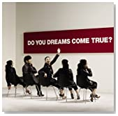 DO YOU DREAMS COME TRUE?初回盤(DVD付)