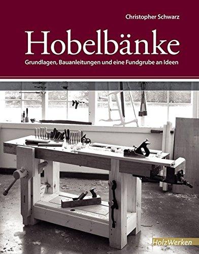 Hobelbnke-Grundlagen-Bauanleitungen-und-eine-Fundgrube-an-Ideen-HolzWerken