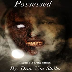 Possessed | [Drac Von Stoller]