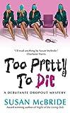 Too Pretty to Die (Debutante Dropout)