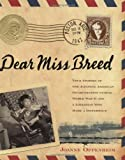 Dear Miss Breed: True Stories of the Japanese American Incarceration During World War II and a Librarian Who Made a Difference (0439569923) by Joanne Oppenheim