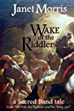 Wake of the Riddler (Sacred Band of Stepsons: Sacred Band Tales Book 4)