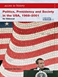 img - for Access to History: Politics, Presidency and Society in the USA 1968-2001 (Edexcel) book / textbook / text book