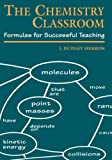 The Chemistry Classroom: Formulas for Successful Teaching (An American Chemical Society Publication)