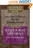My People's Prayer Book, Vol. 4: Traditional Prayers, Modern Commentaries--Seder K'riyat Hatorah (Shabbat Torah Service)