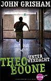 Theo Boone - Unter Verdacht: Band 3 (Jugendbücher - Theo Boone, Band 3)
