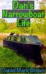 Dan's Narrowboat Life (The Narrowboat...