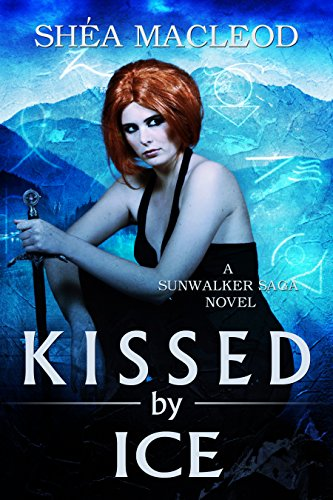 Shéa MacLeod - Kissed by Ice (Sunwalker Saga Book 5)