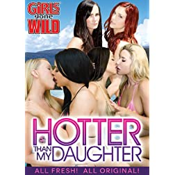Girls Gone Wild: Hotter Than My Daughter