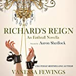 Richard's Reign: Enthrall Sessions, Volume 6   Vanessa Fewings