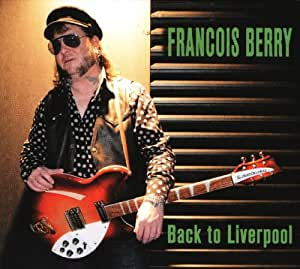 """FRANCOIS BERRY - """"Back To Liverpool"""""""
