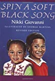 Spin a Soft Black Song: Poems for Children (0374464693) by Giovanni, Nikki