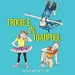 Trouble in Toadpool | Anne Fine