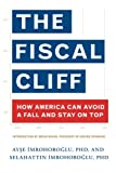The Fiscal Cliff: How America Can Avoid a Fall And Stay On Top