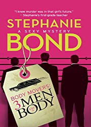 Body Movers: 3 Men and a Body (A Body Movers Novel - Book 3)