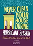 img - for Never Clean Your House During Hurricane Season book / textbook / text book