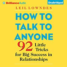 How to Talk to Anyone: 92 Little Tricks for Big Success in Relationships Audiobook by Leil Lowndes Narrated by Leil Lowndes, Joyce Bean