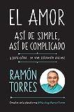 El amor, así de simple, así de complicado: Y para colmo, solo se vive una vez / Love, Just That Easy, Just That Complicated (Spanish Edition)
