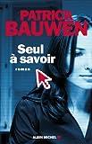 Seul à savoir par Bauwen