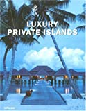 Luxury Private Islands (Luxury Books)
