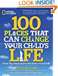 100 Places That Will Change Your Chil...