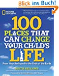 100 Places That Can Change Your Child...