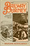 The Railway Journey: Industrialization and Perception of Time and Space (0854965041) by Wolfgang Schivelbusch