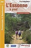 echange, troc FFRandonnée - L'Essonne à pied : 37 promenades & randonnées