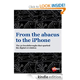 From the abacus to the iPhone The 50 breakthroughs that sparked the digital revolution