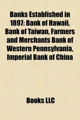 banks-established-in-1897-bank-of-hawaii-bank-of-taiwan-farmers-and-merchants-bank-of-western-pennsy