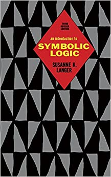An Introduction to Symbolic Logic, 2nd Revised Edition, Susanne K. Langer