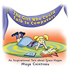 The Girl Who Could Talk to Computers: An Inspirational Tale About Grace Hopper Hörbuch von Maya Cointreau Gesprochen von: Maya Cointreau