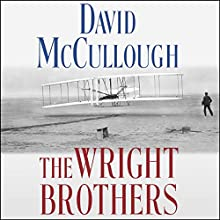 The Wright Brothers (       UNABRIDGED) by David McCullough Narrated by To Be Announced