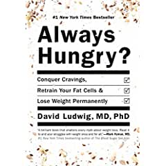 Buy Always Hungry?: Conquer Cravings, Retrain Your Fat Cells, and Lose Weight Permanently