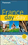 Frommer's® France Day by Day (Frommer's Day by Day - Full Size)