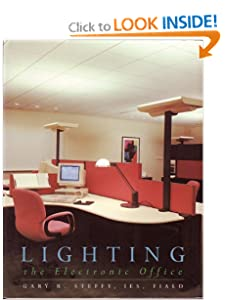 Lighting the Electronic Office (Architecture) Gary R. Steffy